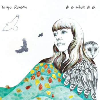 It Is What It Is by Tanya Ransom