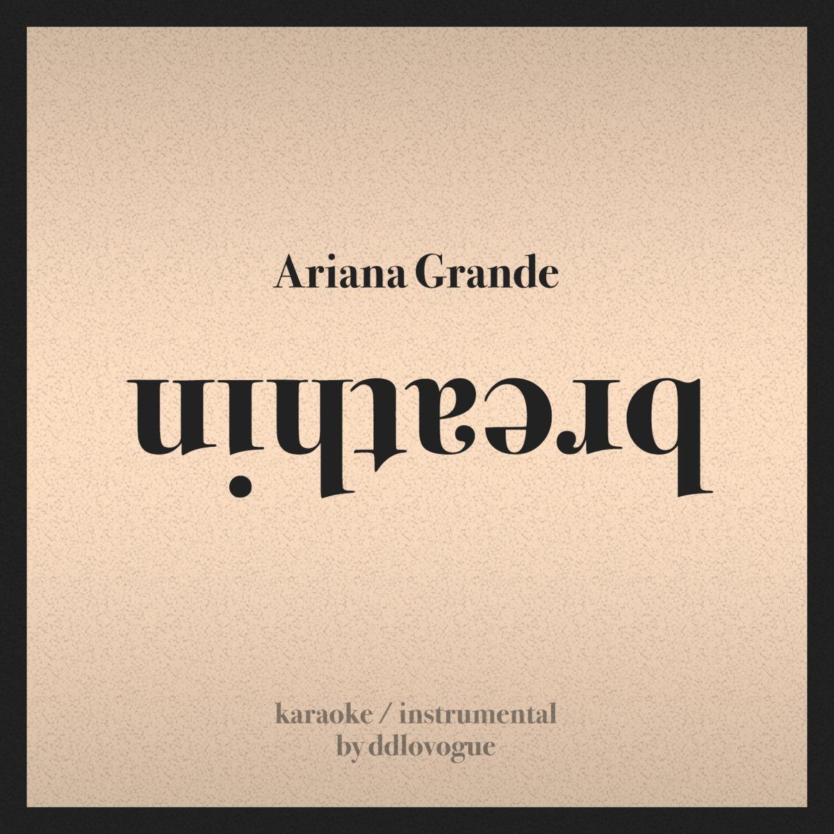 Ariana Grande - breathin (Karaoke / Instrumental by ddlovogue
