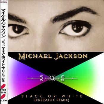 Michael Jackson - Black or White (Parralox Remix V2)