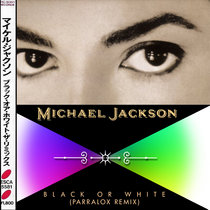 Michael Jackson - Black or White (Parralox Remix V2) cover art