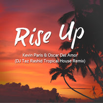 Rise Up (Remix) - Kevin Paris & Oscar Del Amor cover art