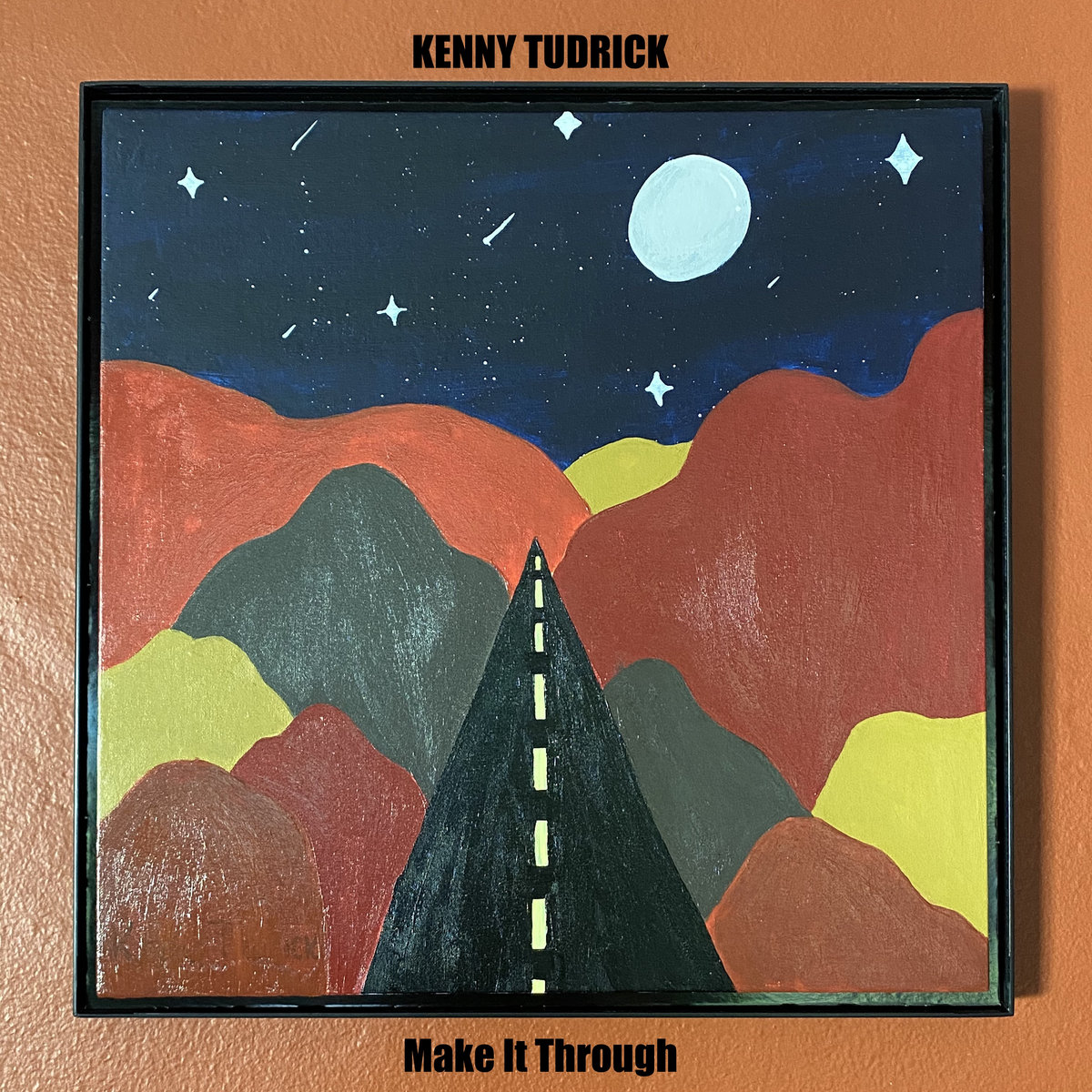 Make It Through by Kenny Tudrick