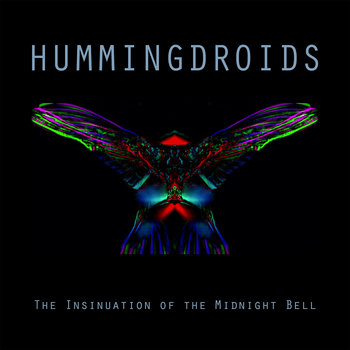 The Insinuation of The Midnight Bell by Hummingdroids
