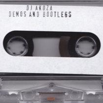 DJ AKOZA DEMOS AND BOOTLEGS cover art