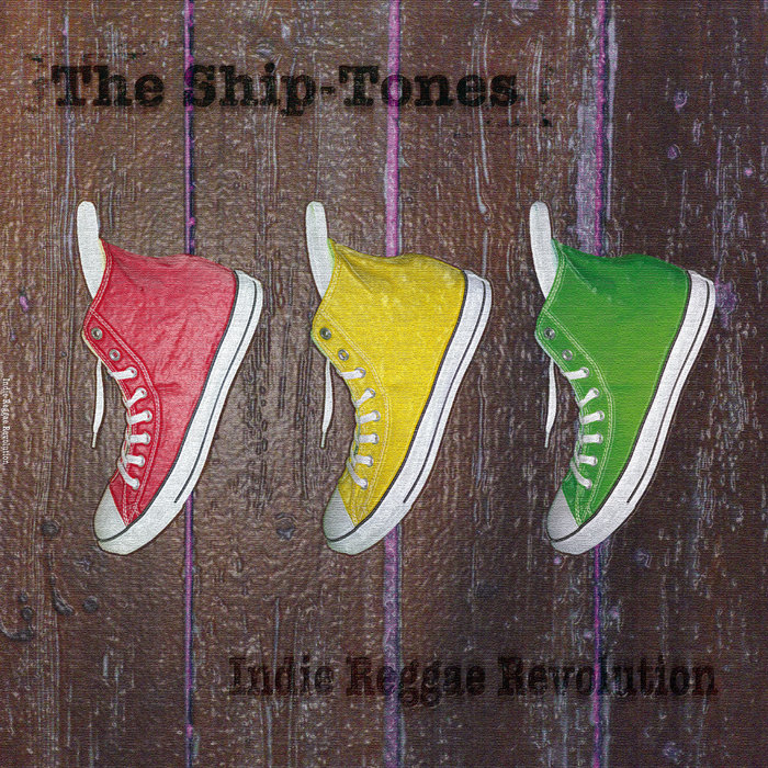 Indie Reggae Revolution - The Ship-Tones