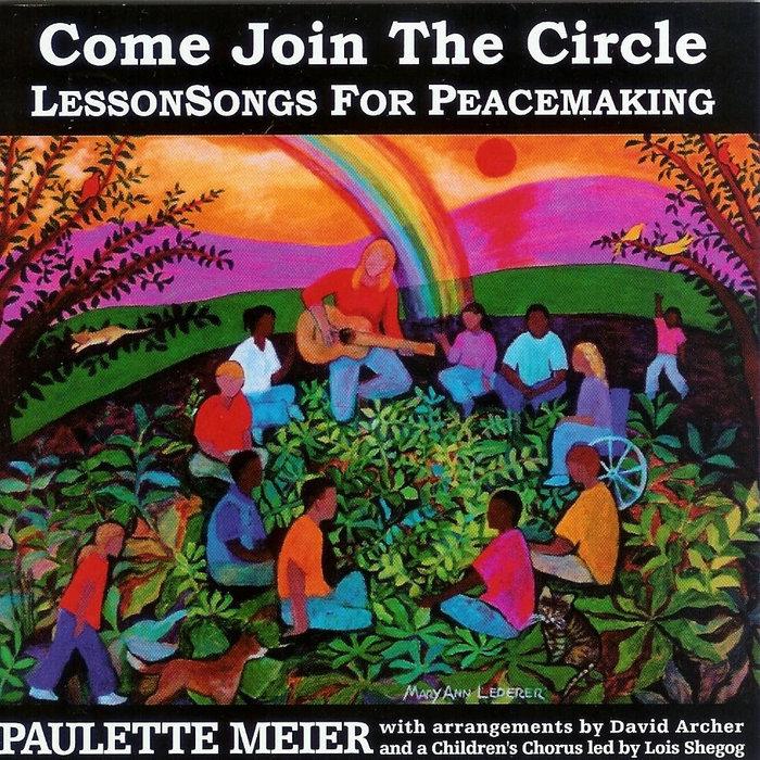 Come Join The Circle Paulette Meier
