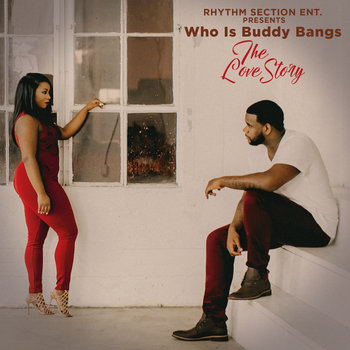 "Who is Buddy Bangs? ""The Love Story"" by Buddy Bangs"
