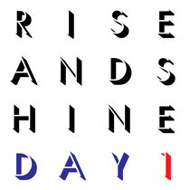 Rise And Shine: Day 1 cover art