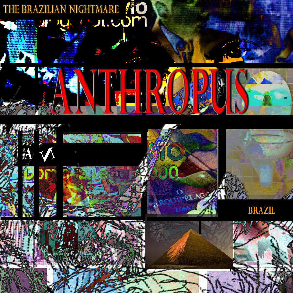 Anthropus - The Brazilian Nightmare | Anthropus