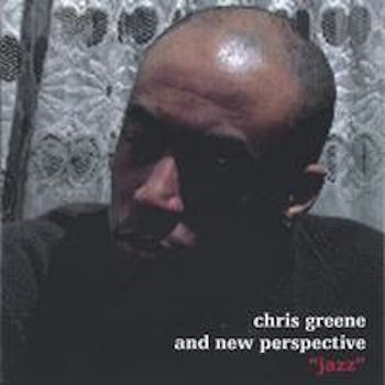 """jazz"" by Chris Greene and New Perspective"