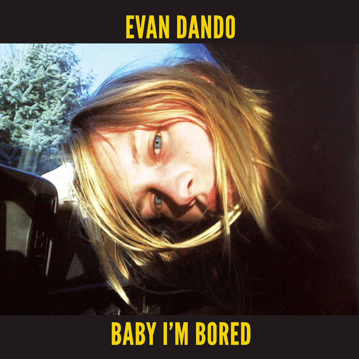 Why do you do this to yourself evan dando from baby im bored by evan dando solutioingenieria Gallery