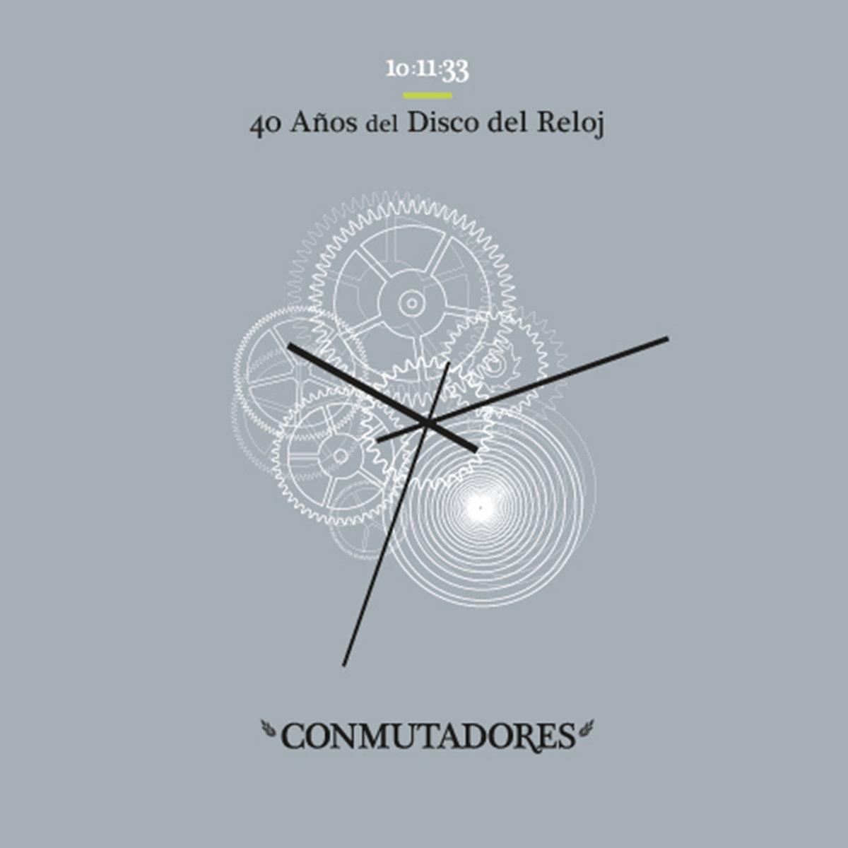 Conmutadores - 40 años del disco del reloj