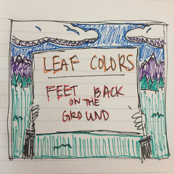 Feet Back on the Ground by Leaf Colors