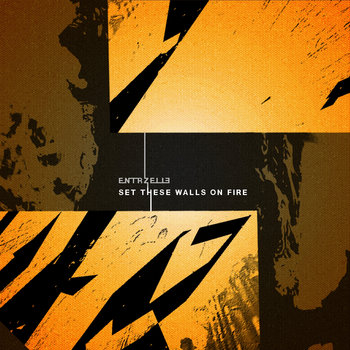 Set These Walls On Fire EP by ENTRZELLE