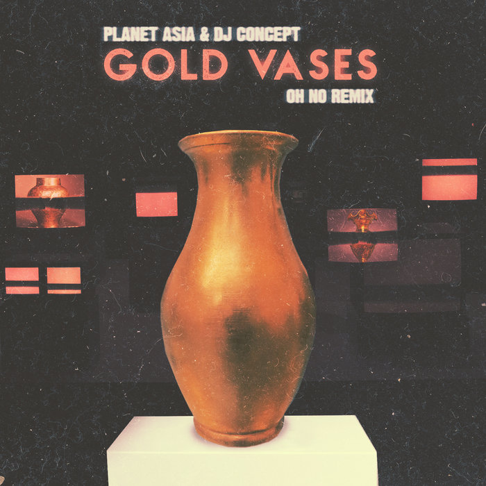 Planet Asia & DJ Concept - Gold Vases (Oh No Remix