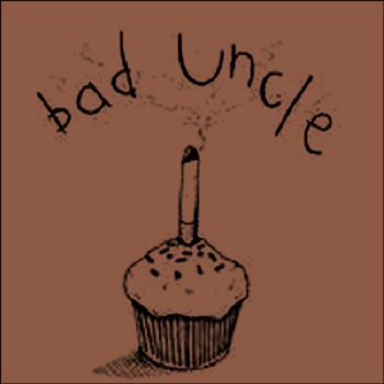 Bad Uncle by Bad Uncle