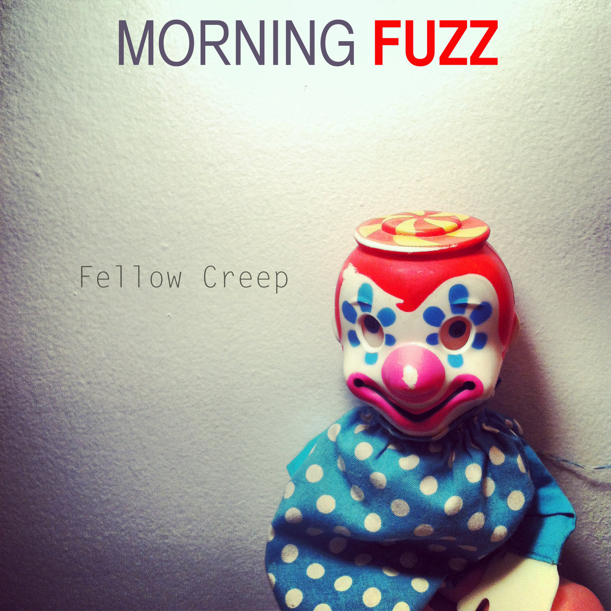 Fellow Creep by Morning Fuzz