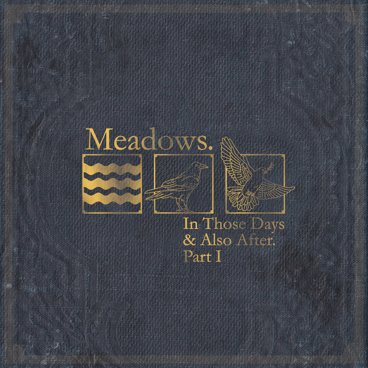 Meadows - In Those Days & Also After, pt. I [EP] (2018)