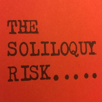 The Soliloquy Risk (Debut Demo) 1988 by Stevie Jones