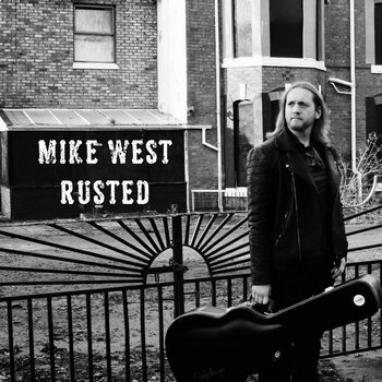Rusted by Mike West