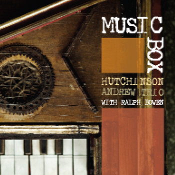 Music Box by Hutchinson Andrew Trio