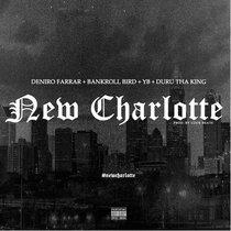 #NEWCHARLOTTE ft Deniro Farrar , YB & Bank Roll Bird cover art