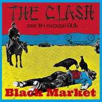 The Clash - Give 'Em Enough Dub cover art