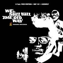 (Viewlexx V-005) We Still Kill The Old Way cover art