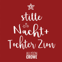 Tochter Zion + Stille Nacht (Silent Night) feat. Céline Sawchuk cover art