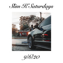 Slim K Saturdays (9/6/20) cover art