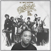 O.D.B. & The Fatback Band - Gotta Get Your Money cover art