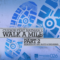 Walk A Mile Part 2 (Remixes by Kai Alce & Kadasma) cover art