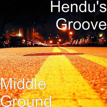Middle Ground by Hendu's Groove