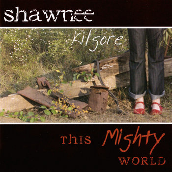 This Mighty World E.P. by Shawnee Kilgore