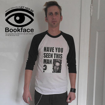Bookface (ou quand Facebook me dit statut je ne bouge plus) by Let Her Be