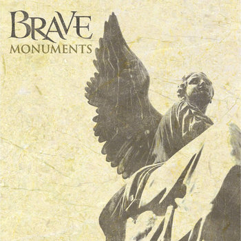 Monuments by Brave