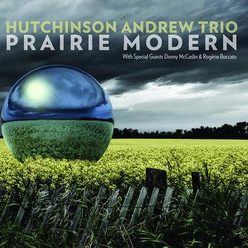 Prairie Modern by Hutchinson Andrew Trio