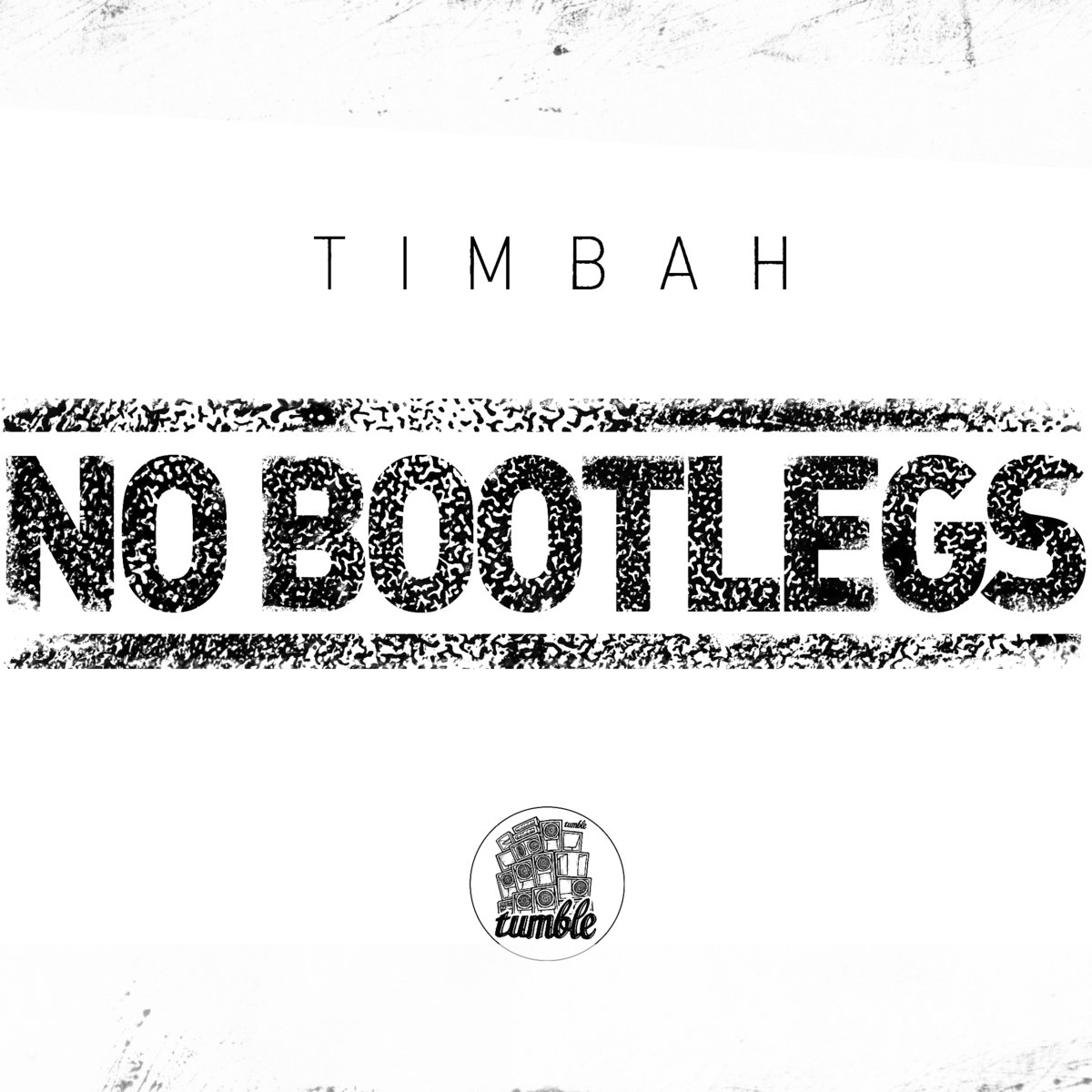 TUM009] Timbah - No Bootlegs EP | Tumble Audio