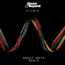 Above & Beyond - Filmic (GHOST DATA Remix) cover art