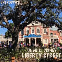 Unbuilt Disneyland - Liberty Street - Part One cover art