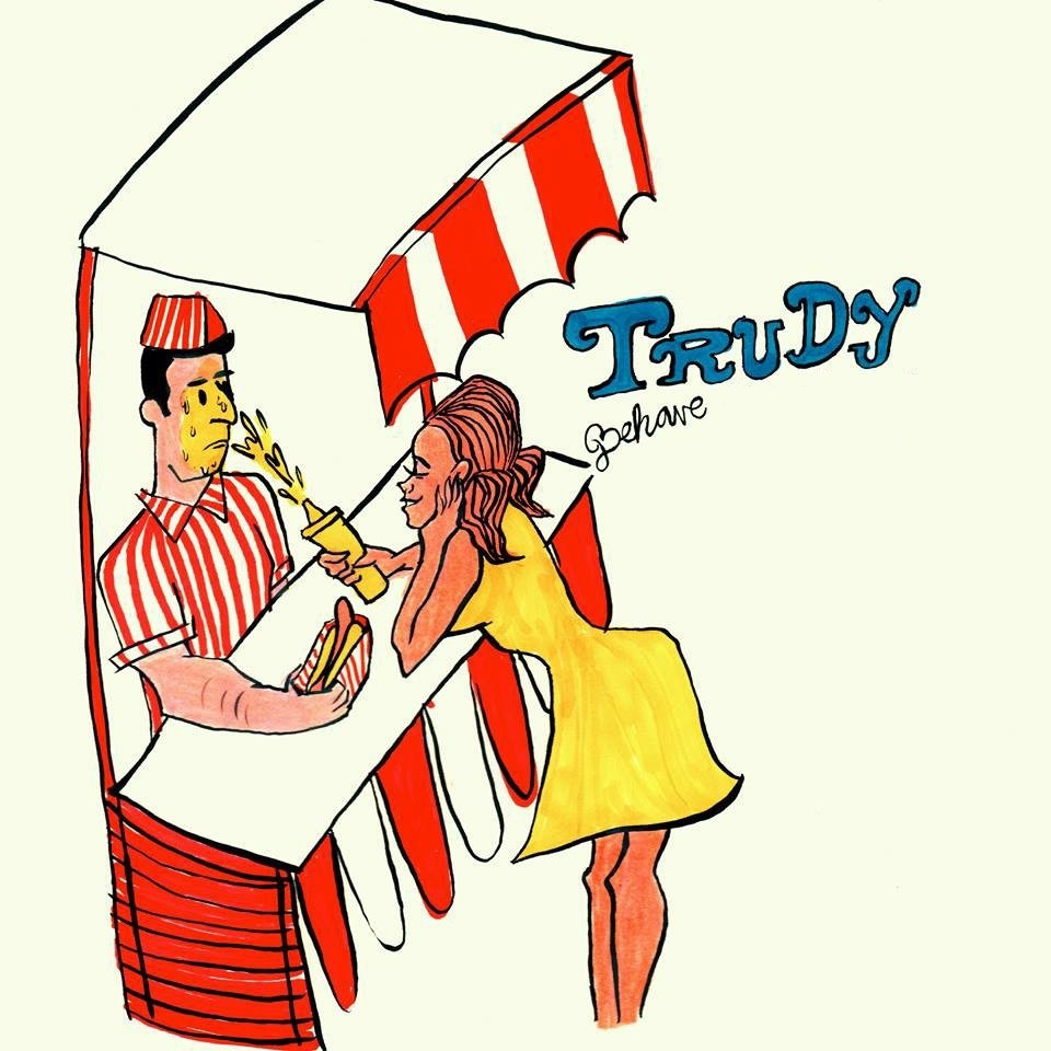 behave trudy and the romance