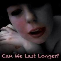 Can We Last Longer? cover art