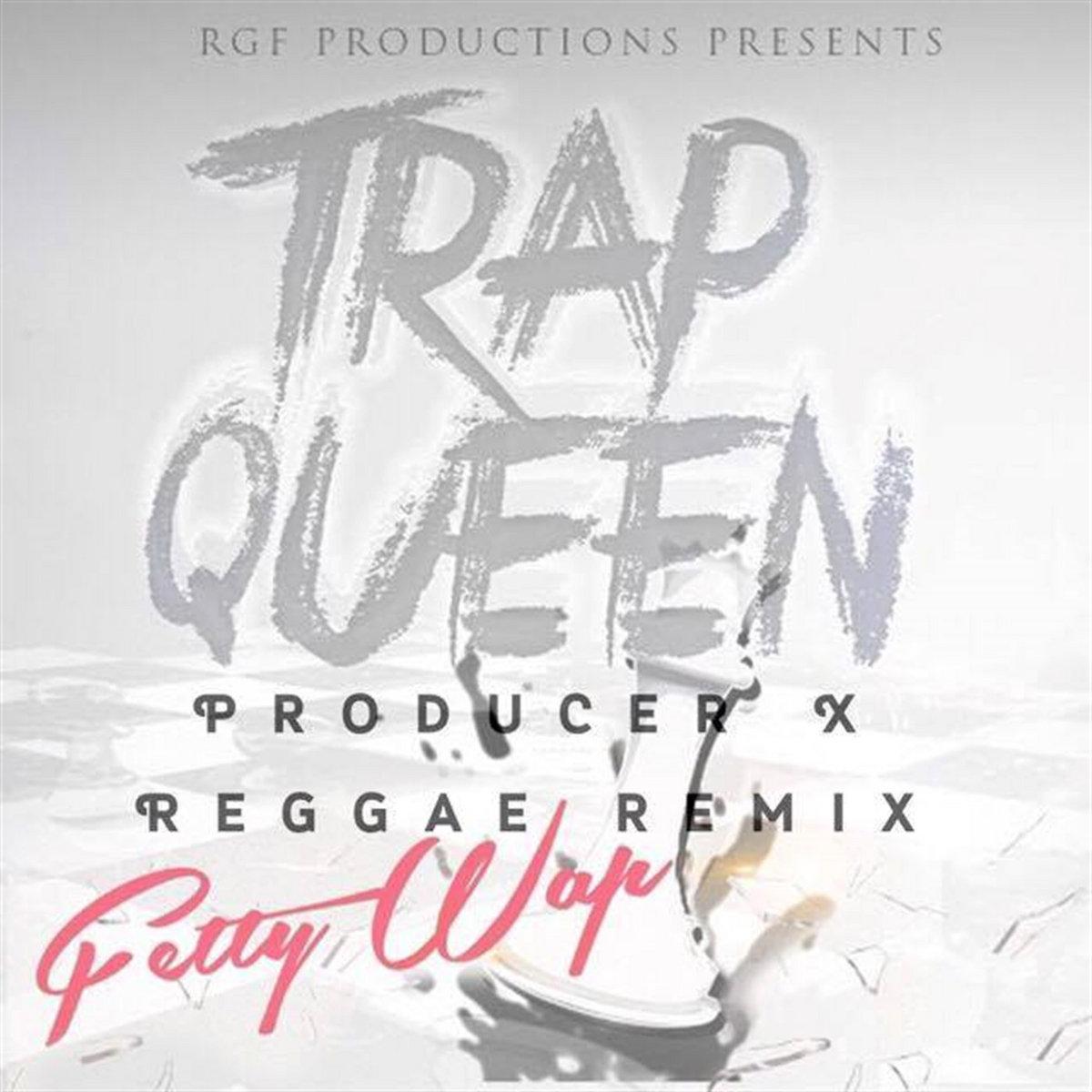 Fetty Wap-Trap Queen(Producer X Reggae Remix) | iamprodX
