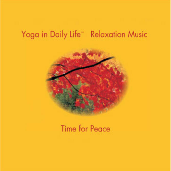 Yoga In Daily Life Relaxation Music Time For Peace