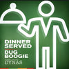Dinner Served ft Dynas prod. by Dug Boogie