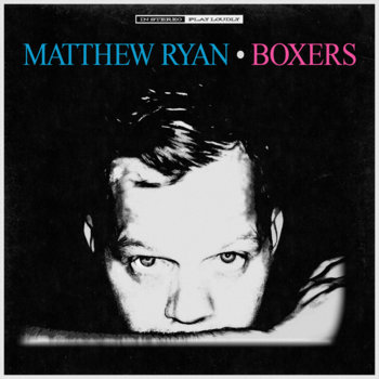 Boxers by Matthew Ryan / Strays Don't Sleep