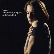 Blue Moods Of Spain: A History, Pt. 2 cover art