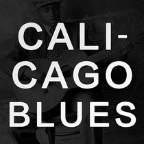 cali cago blues feat. jurassic 5 & muddy waters cover art