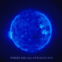 Where Did All Our Data Go? cover art