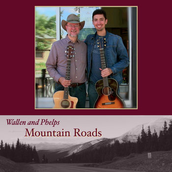 Mountain Roads by Wallen and Phelps
